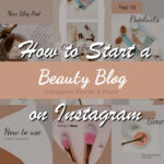 How to Start a Beauty Blog on Instagram