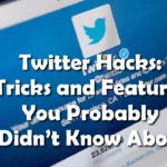 Twitter Hacks: Tricks and Features You Probably Didn't Know About